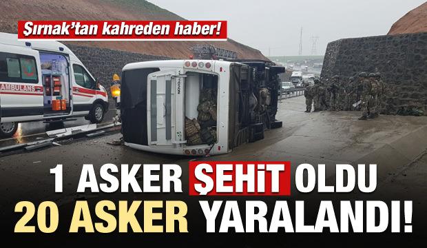 Şırnak'ta kahreden kaza! 1 asker şehit oldu, 20 asker yaralandı
