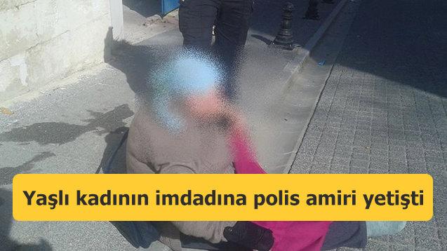 Yaşlı kadının imdadına polis amiri yetişti
