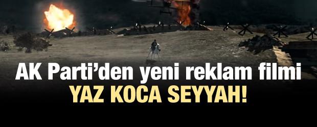 AK Parti'den muhteşem reklam filmi: Yaz koca seyyah!