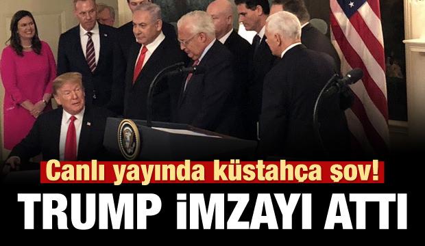 Trump ve Netanyahu'dan küstahça şov! İmzayı attı!