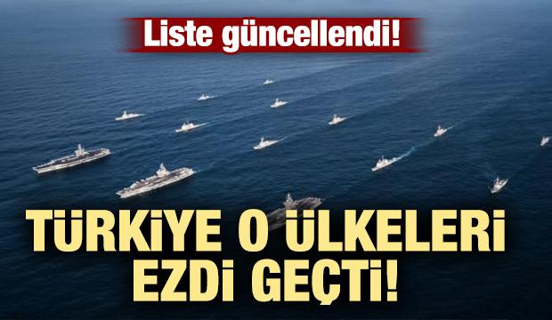Liste güncellendi! Türkiye o ülkeleri ezdi geçti!