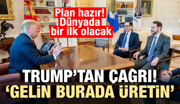 Trump'tan Türkiye'ye çağrı: Gelin burada üretin