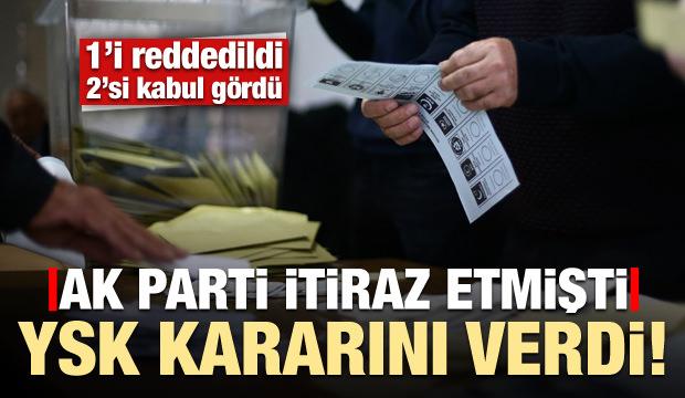 AK Parti itiraz etmişti, YSK ilk kararını verdi!