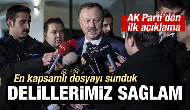 AK Parti'den ilk açıkllama: YSK'ye en kapsamlı dosyayı verdik