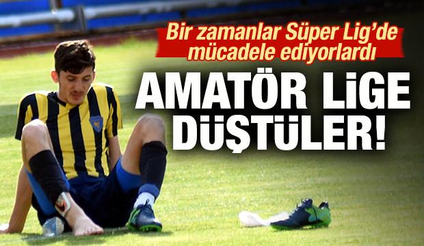 Bir zamanlar Süper Lig'de mücadele ediyorlardı...
