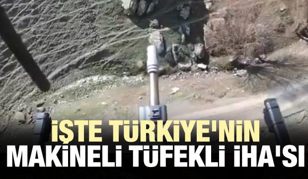 İşte Türkiye'nin makineli tüfekli İHA'sı
