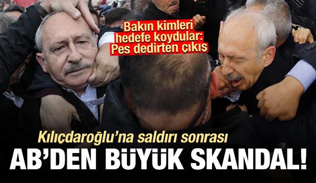 Kılıçdaroğlu'na saldırı sonrası AB'den AK Parti skandalı