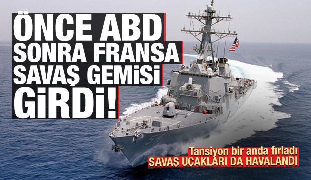 Önce ABD sonra Fransa savaş gemisi girdi! Savaş uçakları da havalandı