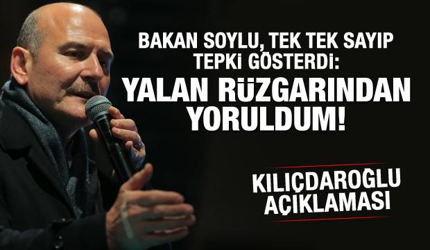 Soylu'dan Kılıçdaroğlu açıklaması: Yalan rüzgarından yoruldum