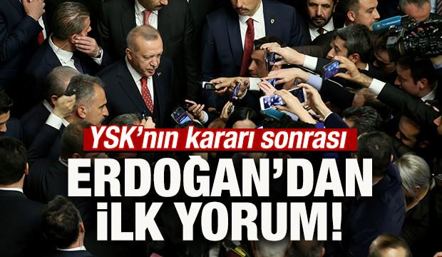 YSK'nın kararı sonrası Erdoğan'dan ilk yorum
