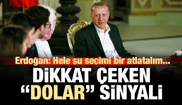 Cumhurbaşkanı Erdoğan'dan dikat çeken 'dolar' sinyali