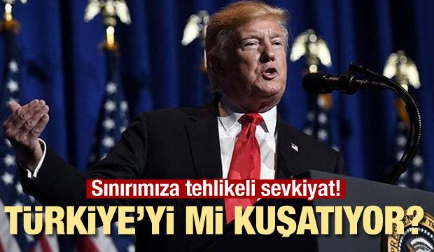 ABD, Türkiye'yi mi kuşatıyor? Tehlikeli sevkiyat!