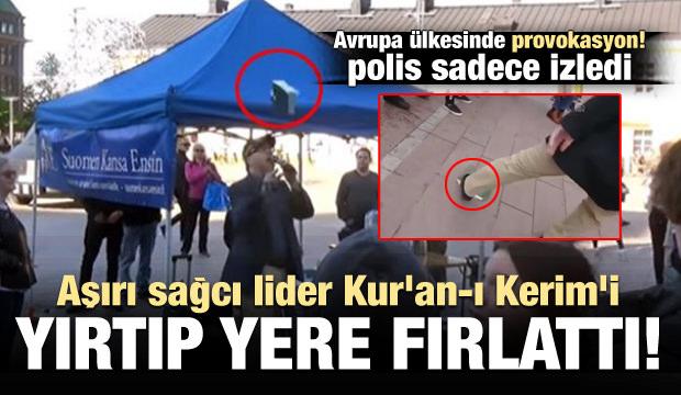 Aşırı sağcı lider Kur'an-ı Kerim'i yırtıp yere attı!