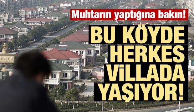 Bu köyde herkes villada yaşıyor!