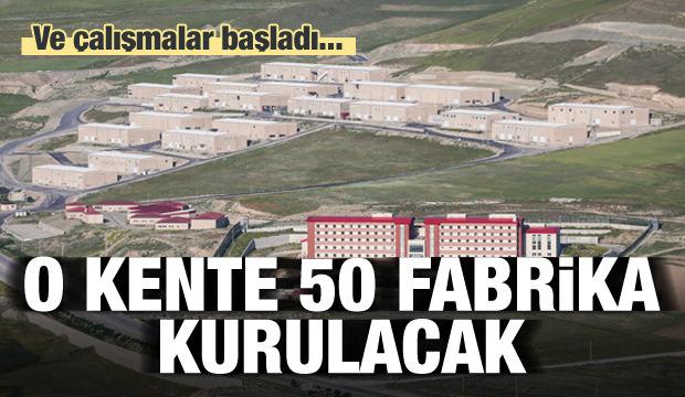 Çalışmalar başladı! O kente 50 fabrika kurulacak