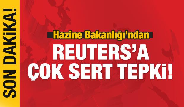 Hazine Bakanlığı'ndan Reuters'e çok sert tepki