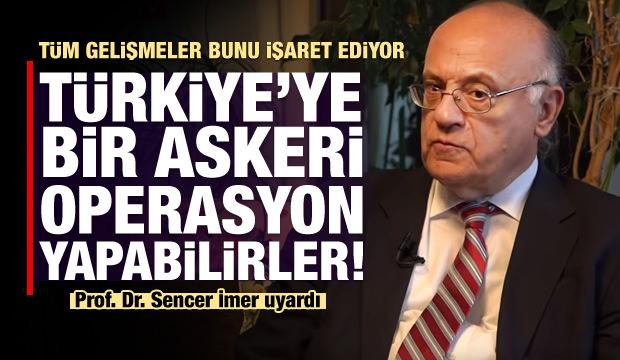 Prof. Dr İmer'den önemli uyarı! Türkiye tehdit altında