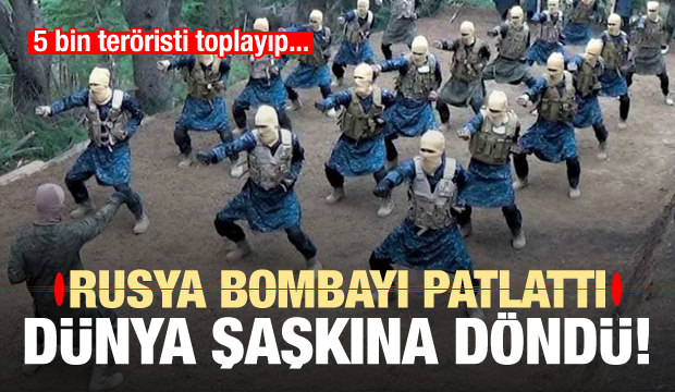 Rusya bombayı patlattı: 5 bin teröristi toplayıp...
