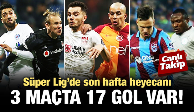 Süper Lig'de 3 maç! Gol yağmuru var...