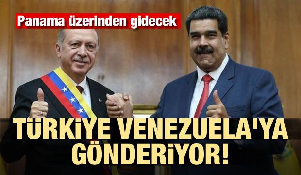Türkiye, Venezuela'ya gönderiyor! Panama üzerinden gidecek...