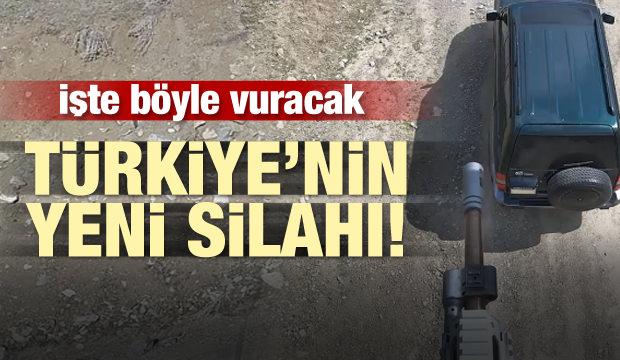 Türkiye'nin yeni silahı! İşte böyle vuracak
