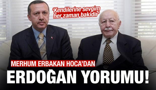 Merhum Erbakan Hoca'dan Erdoğan yorumu