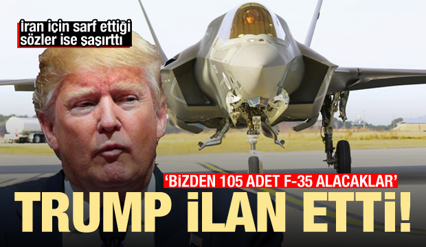 Trump açıkladı: Bizden 105 adet F-35 alacaklar