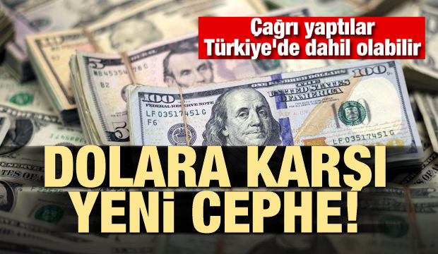 Dolara karşı yeni cephe! Türkiye'de dahil olabilir
