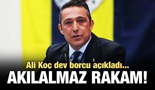 Fenerbahçe'nin borcu açıklandı! Dev rakam...