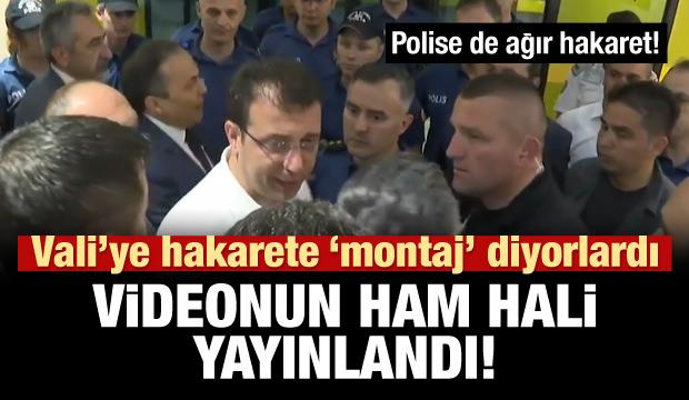 İmamoğlu'nun Vali'ye hakaret ettiği videonun ham hali yayınlandı!