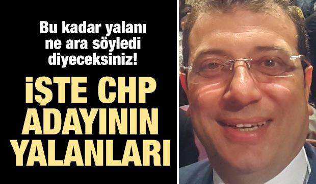 İşte CHP adayının söylediği tüm yalanlar