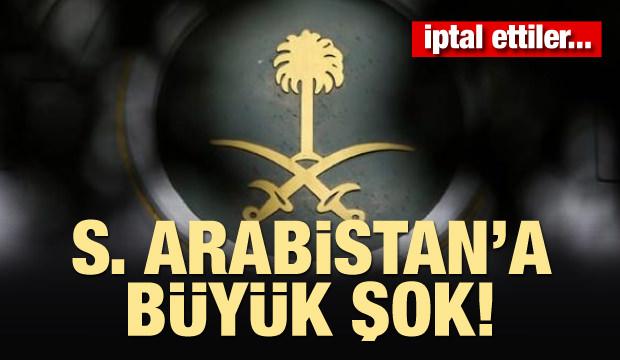 Suudi Arabistan'a büyük şok! İptal ettiler...