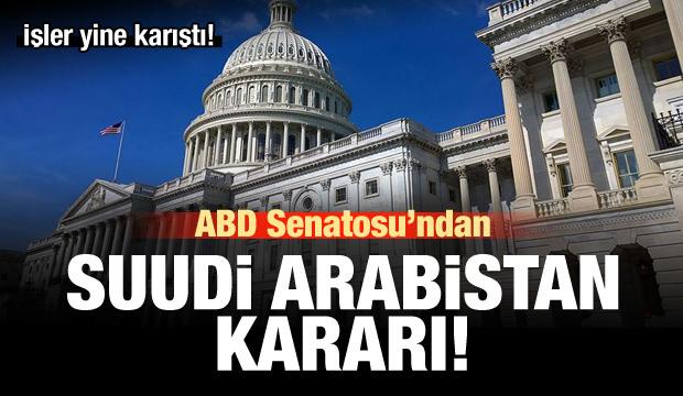 ABD Senatosu'ndan Suudi Arabistan kararı!