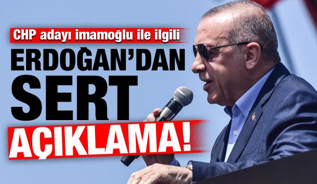 Başkan Erdoğan'dan sert 'İmamoğlu' açıklaması!