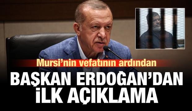Cumhurbaşkanı Erdoğan'dan Mursi hakkında ilk açıklama!
