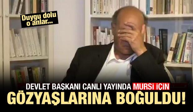 Devlet Başkanı, Mursi için gözyaşlarına boğuldu