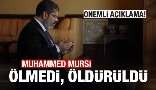 'Mursi ölmedi, öldürüldü!'