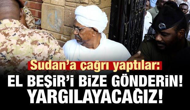 Sudan'a çağrı yaptılar: El Beşir'i bize gönderin, yargılayacağız!