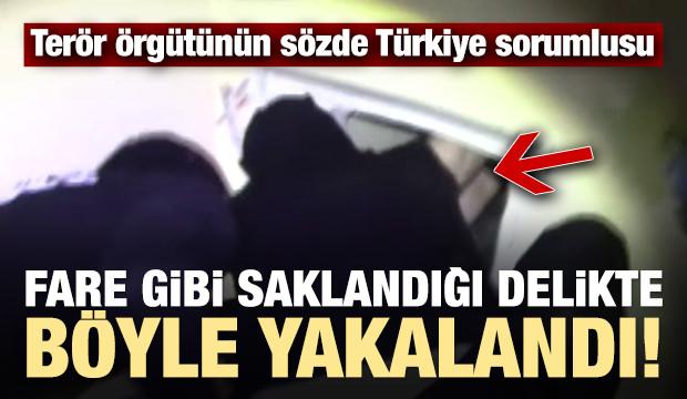 Terör örgütünün sözde Türkiye sorumlusu böyle yakalandı!