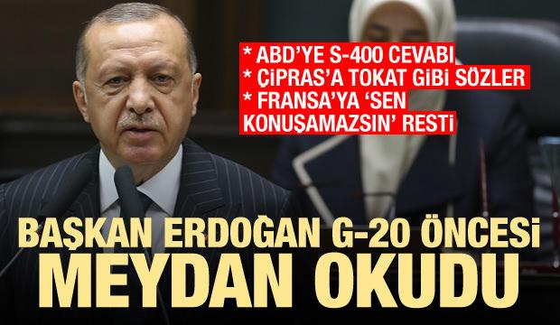 Başkan Erdoğan, G-20 öncesi ABD'ye, Fransa'ya ve Çipras'a meydan okudu