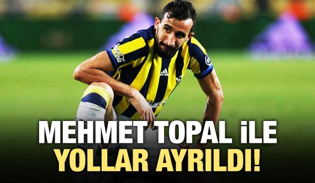 Fenerbahçe'de Mehmet Topal ile yollar ayrıldı!