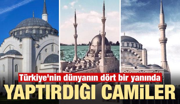 İşte Türkiye'nin dünyanın dört bir yanında yaptırdığı camiler