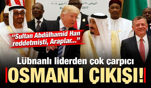 Lübnanlı liderden dikkat çeken açıklama: Abdülhamid Han reddetmişti...