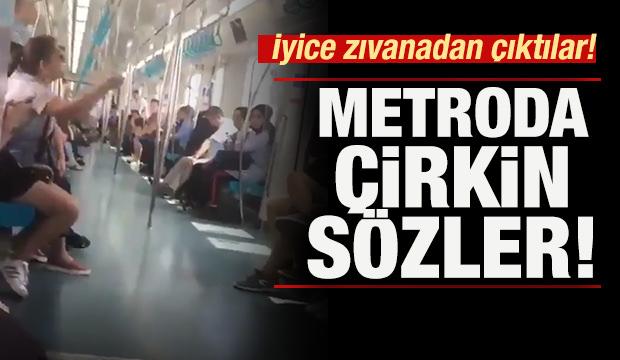 Metroda çirkin sözler!