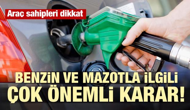 Araç sahipleri dikkat! Benzin ve mazotla ilgili çok önemli karar