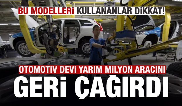 Volvo, yarım milyon aracını geri çağırdı!