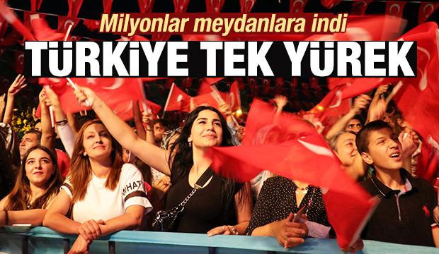 Milyonlar meydanlara indi! Türkiye tek yürek