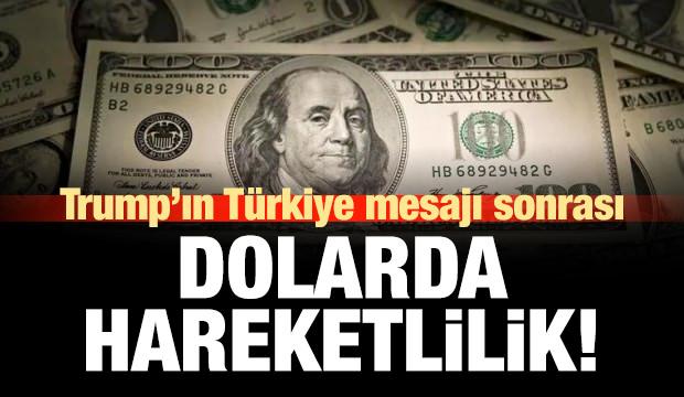 Trump'ın Türkiye mesajı sonrası Dolar'da son durum!