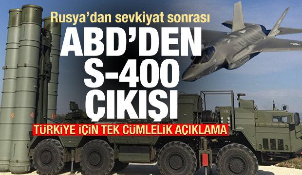 Türkiye'ye S-400 sevkiyatı sonrası ABD'den tek cümlelik açıklama