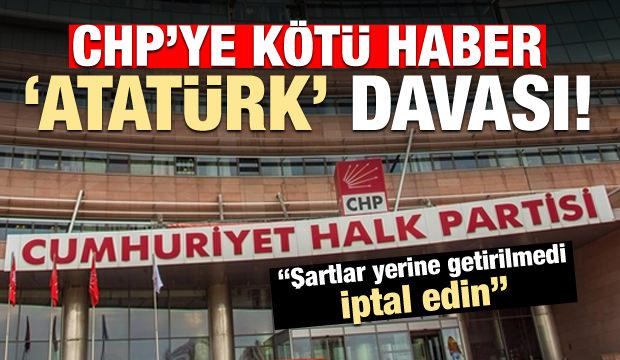 CHP'ye 'Atatürk' davası!